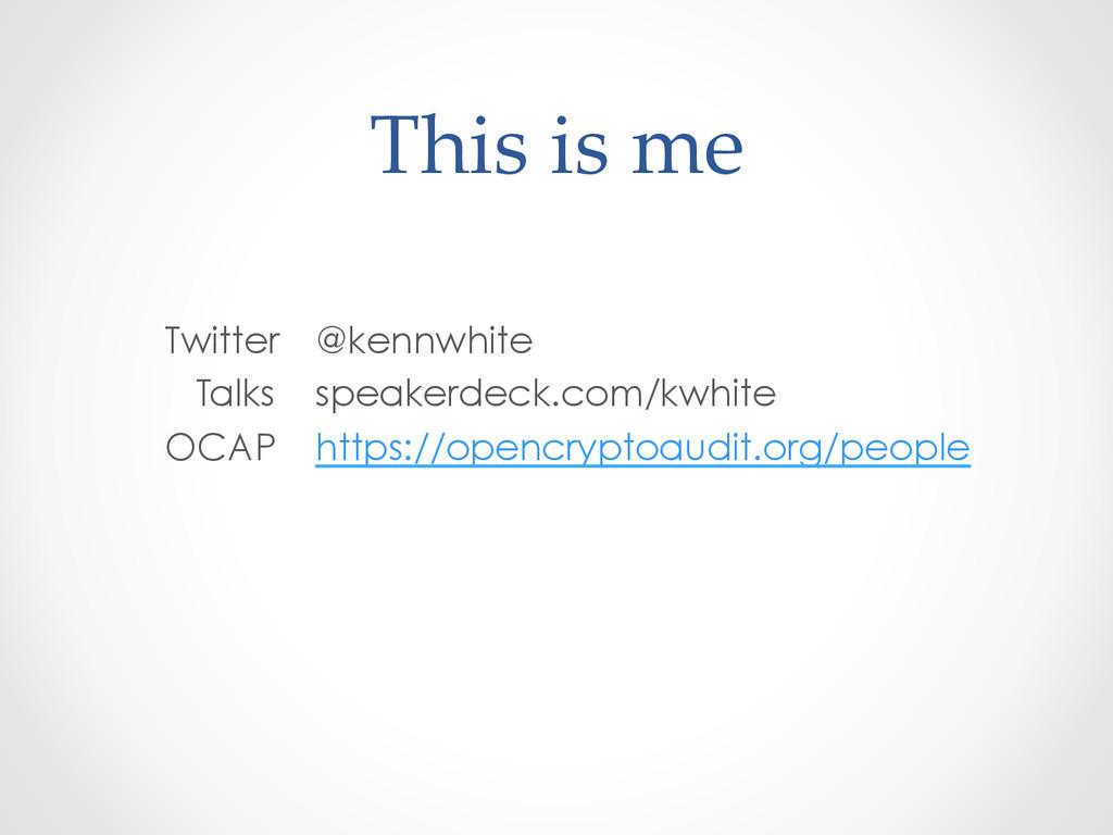 This is me Twitter @kennwhite Talks speaker...