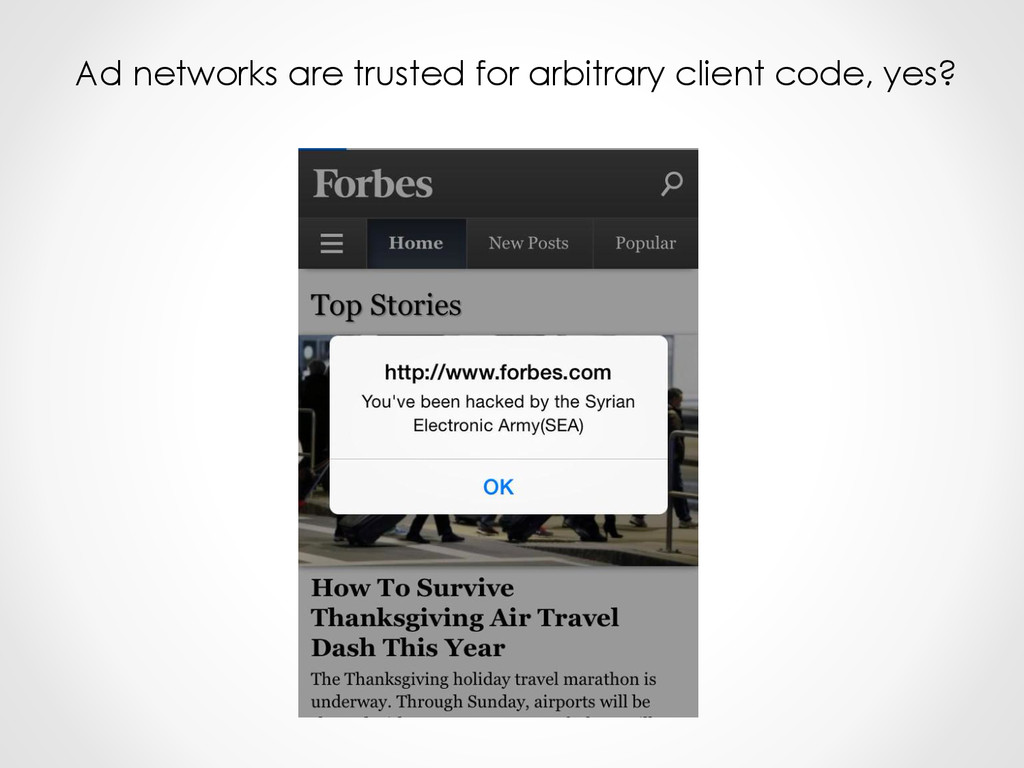 Ad networks are trusted for arbitrary client co...