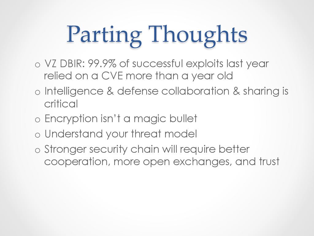 Parting Thoughts o VZ DBIR: 99.9% of succes...