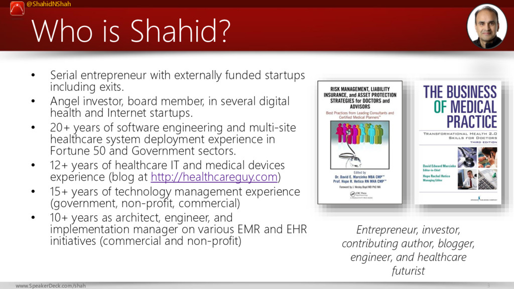 @ShahidNShah 3 www.SpeakerDeck.com/shah Who is ...