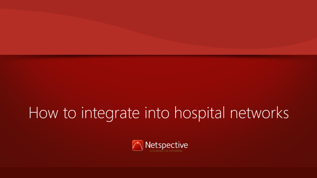 How to integrate into hospital networks