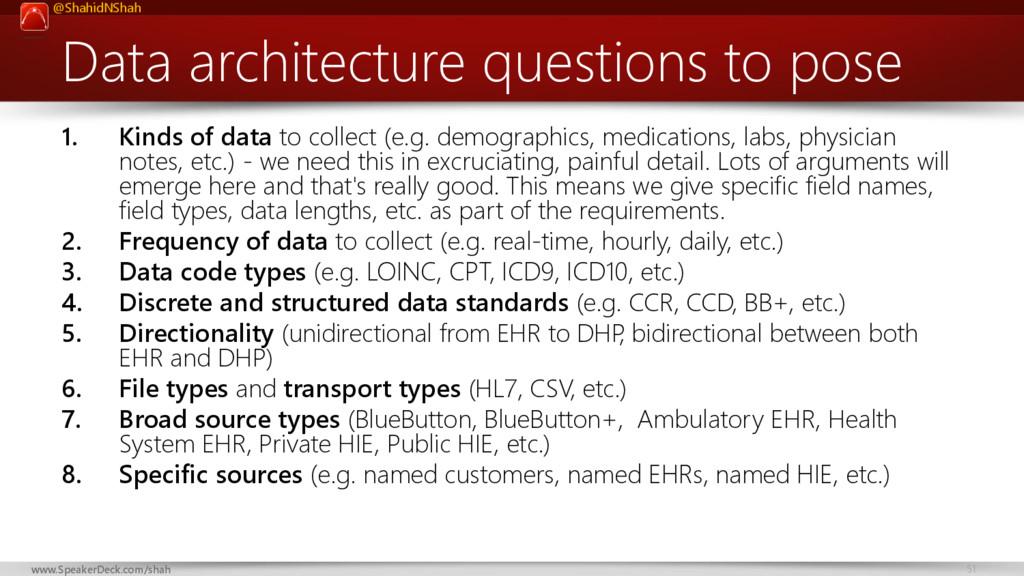 @ShahidNShah 51 www.SpeakerDeck.com/shah Data a...