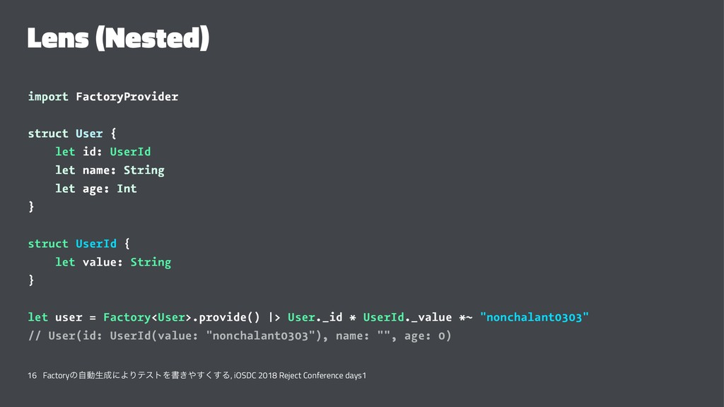 Lens (Nested) import FactoryProvider struct Use...