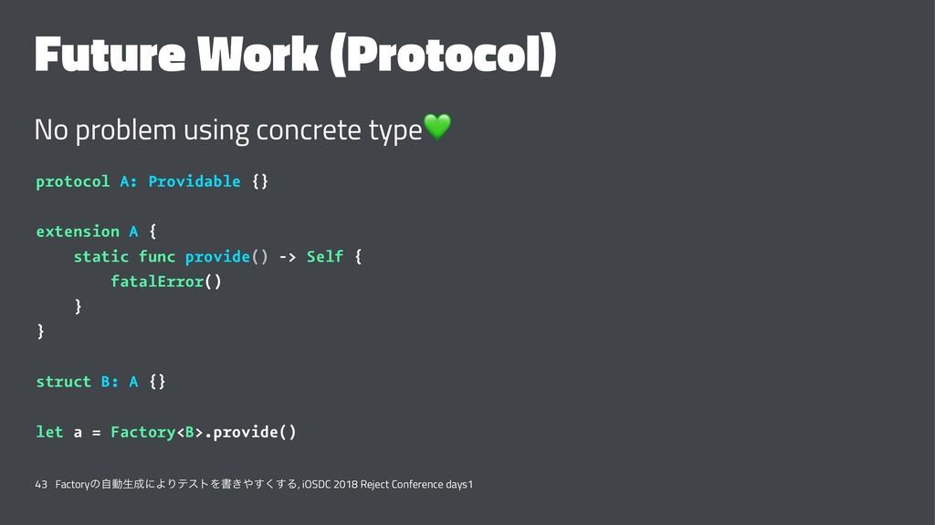 Future Work (Protocol) No problem using concret...