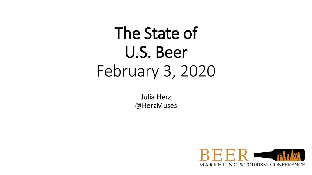 The State of U.S. Beer February 3, 2020 Julia H...