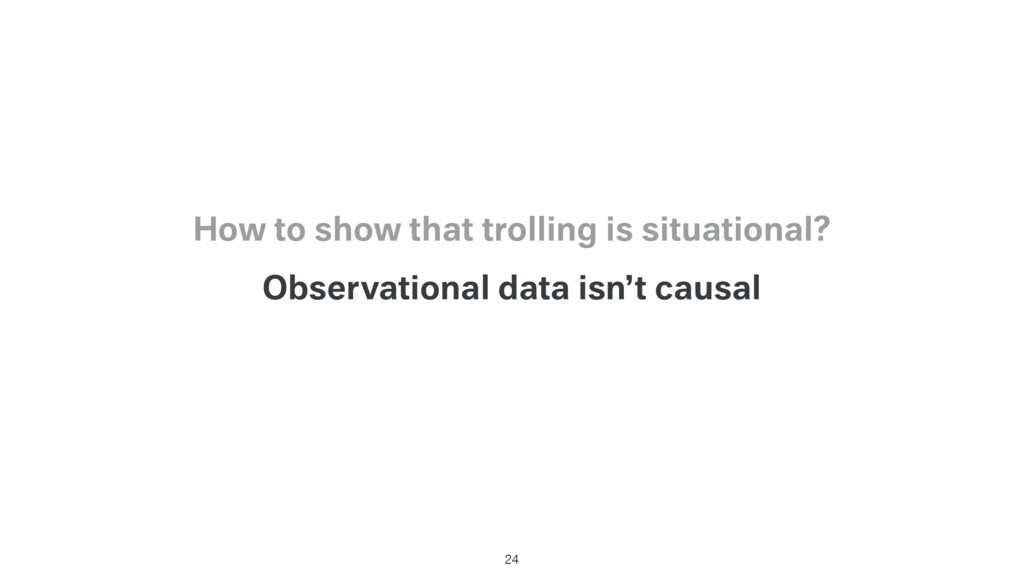 Observational data isn't causal How to show tha...