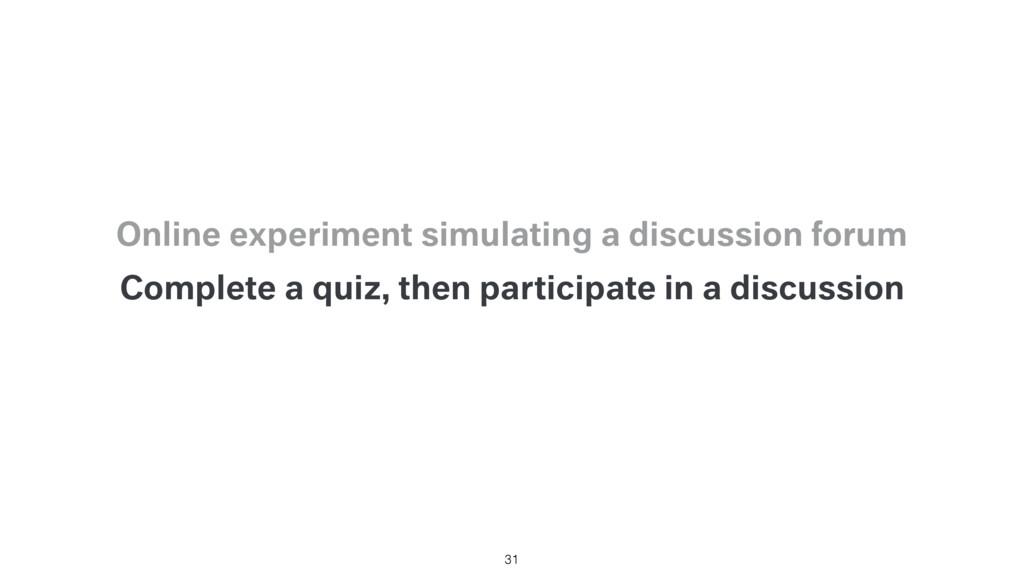 Complete a quiz, then participate in a discussi...
