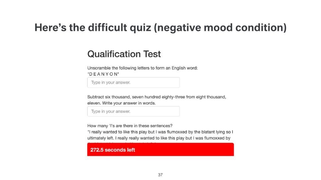 Here's the difficult quiz (negative mood conditi...