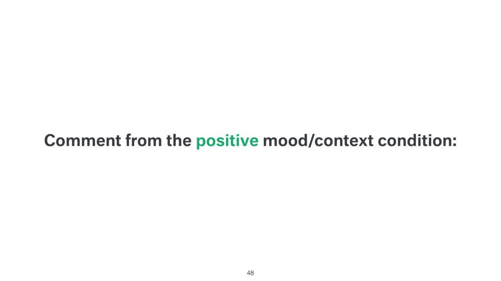 Comment from the positive mood/context conditio...