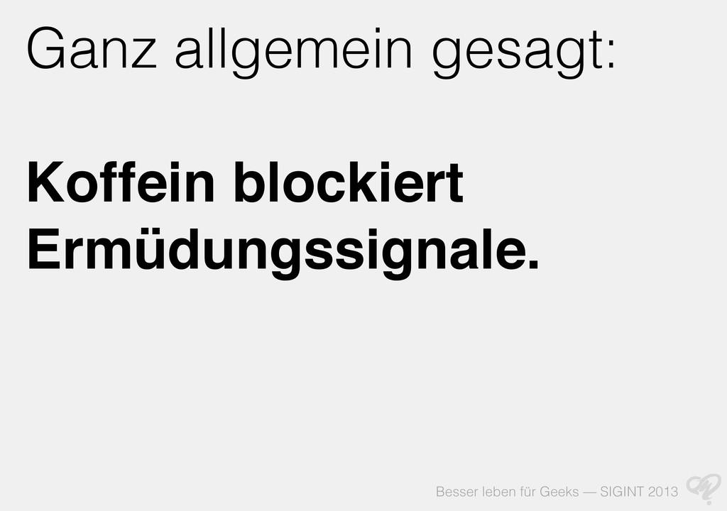 Besser leben für Geeks — SIGINT 2013 Ganz allge...