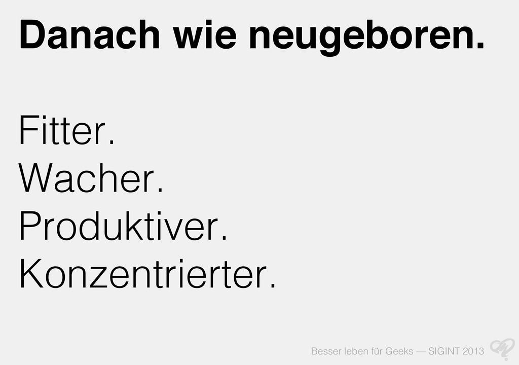 Besser leben für Geeks — SIGINT 2013 Danach wie...