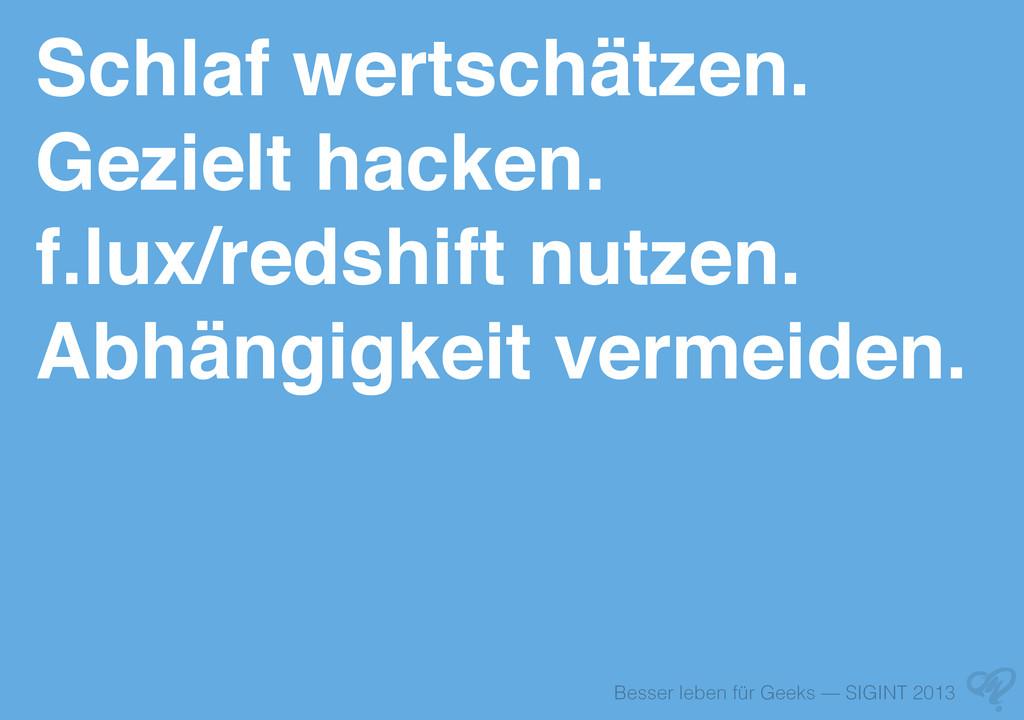 Besser leben für Geeks — SIGINT 2013 Schlaf wer...