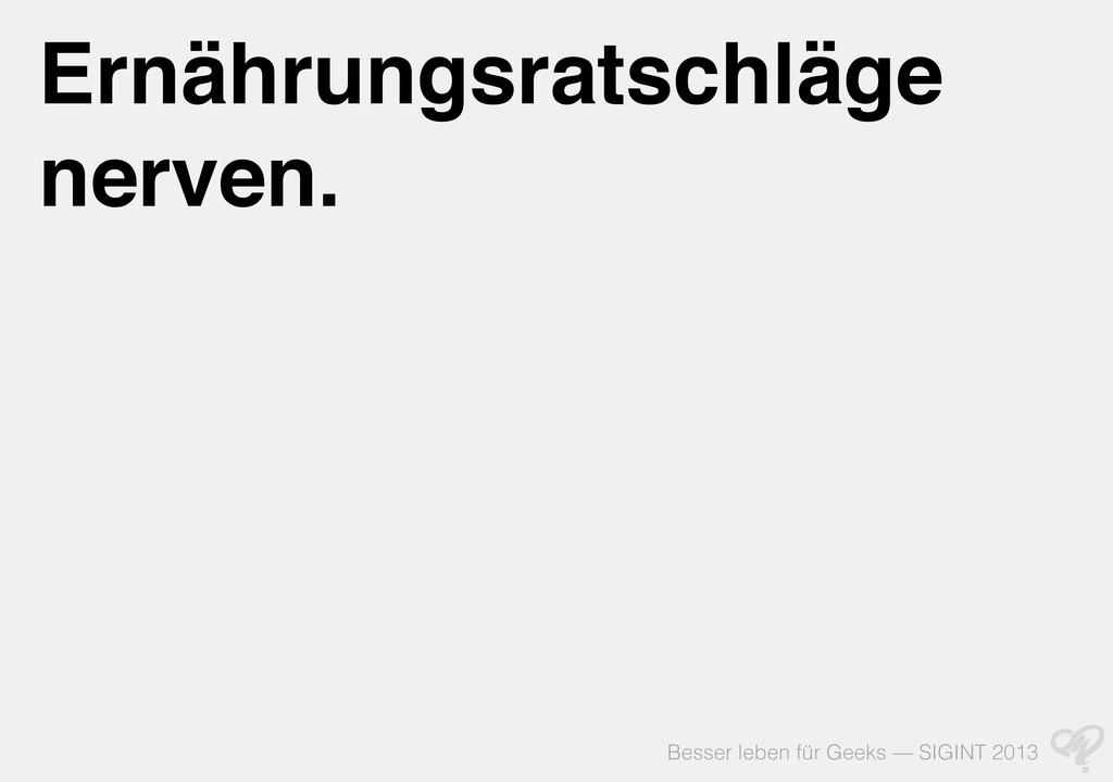 Besser leben für Geeks — SIGINT 2013 Ernährungs...