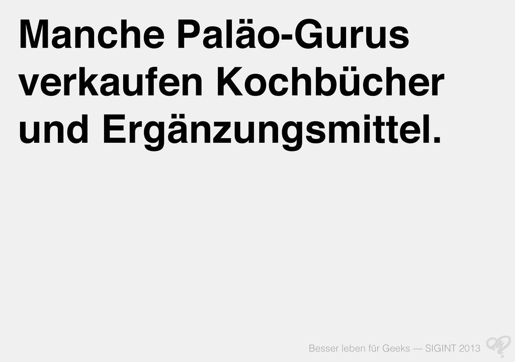 Besser leben für Geeks — SIGINT 2013 Manche Pal...