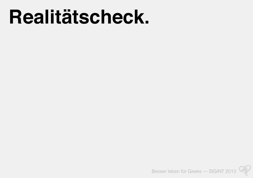 Besser leben für Geeks — SIGINT 2013 Realitätsc...