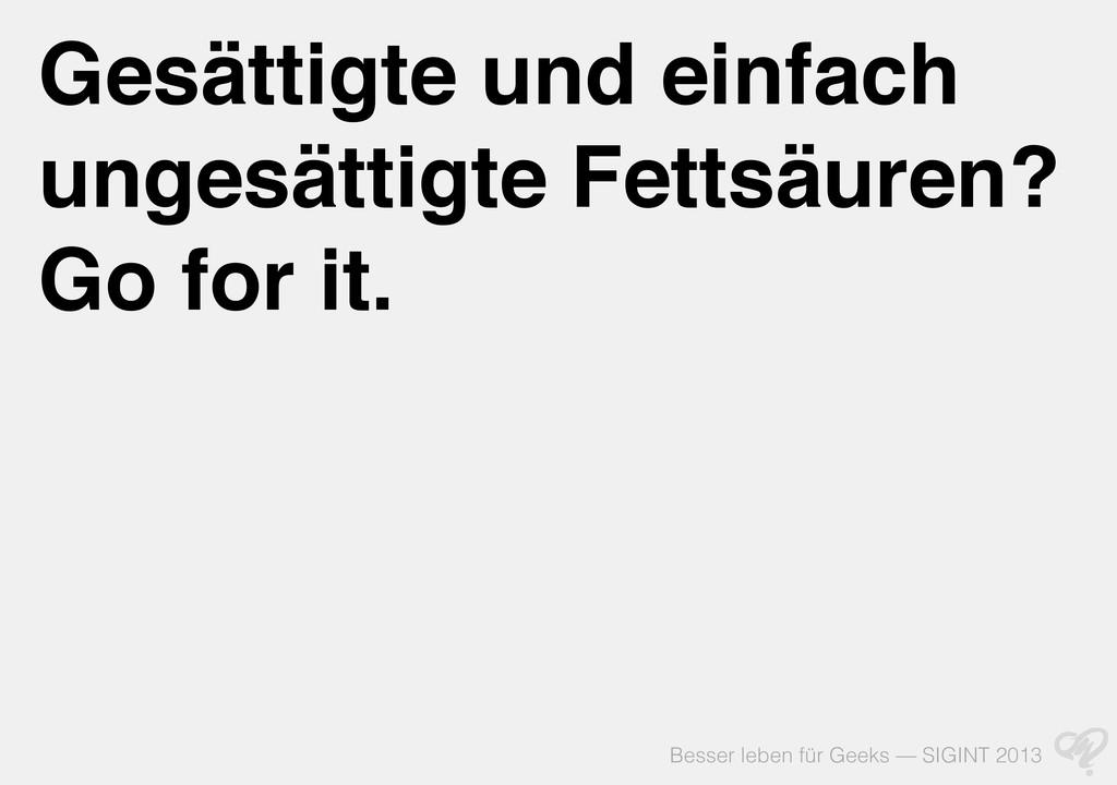 Besser leben für Geeks — SIGINT 2013 Gesättigte...