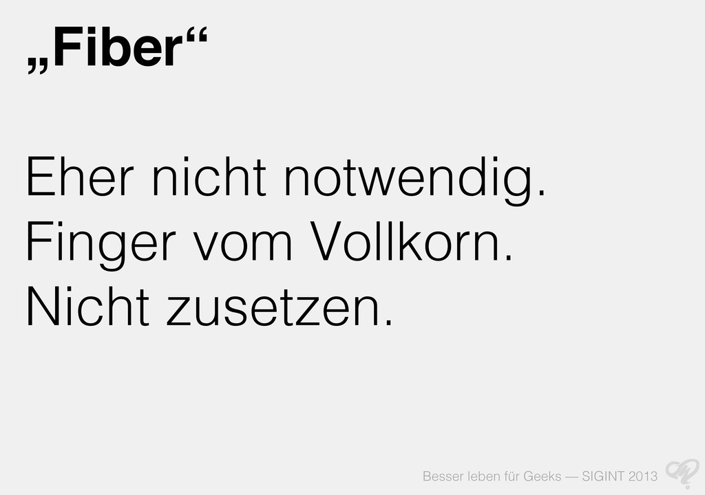 """Besser leben für Geeks — SIGINT 2013 """"Fiber"""" Eh..."""
