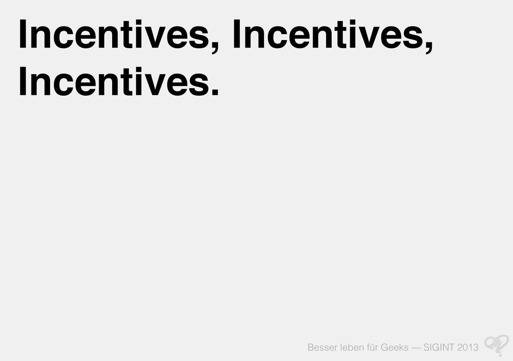 Besser leben für Geeks — SIGINT 2013 Incentives...