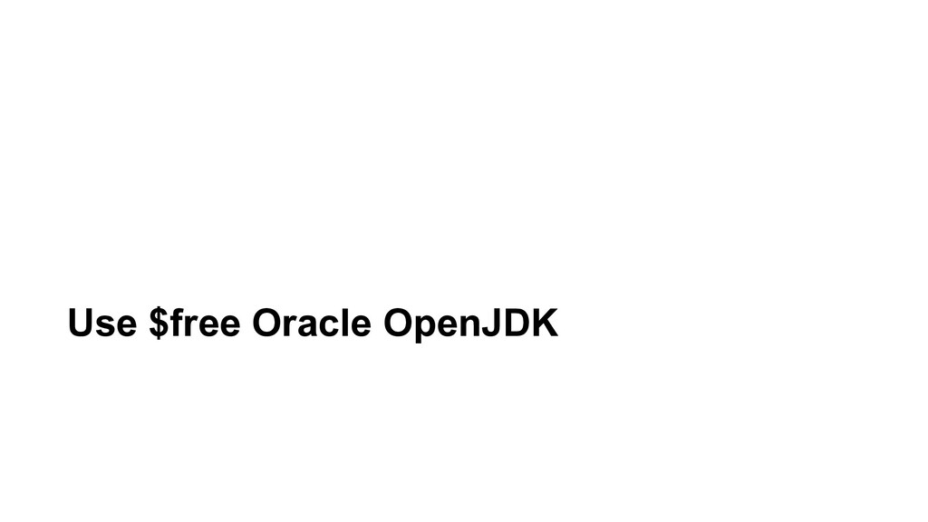 Use $free Oracle OpenJDK