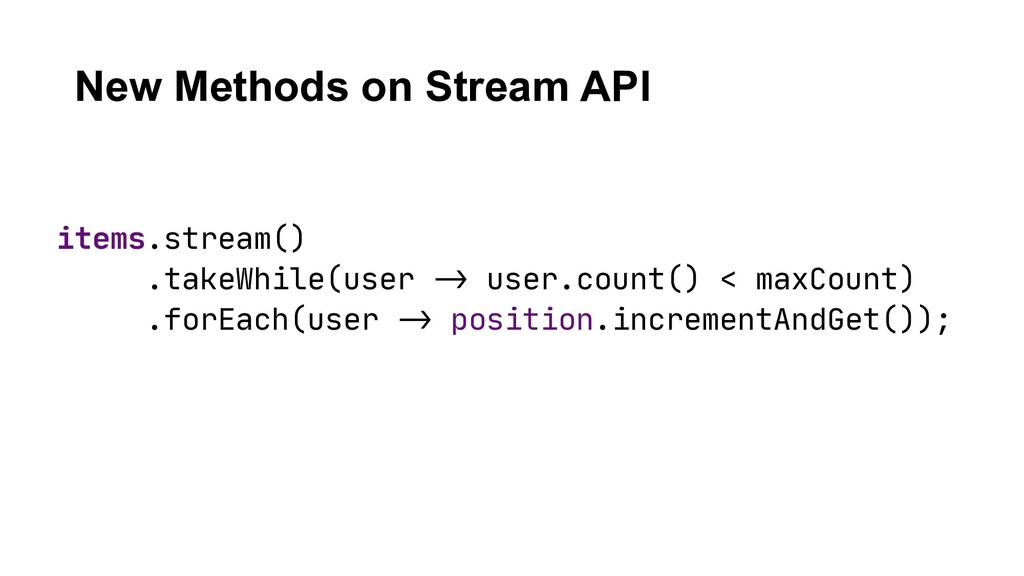 New Methods on Stream API items.stream()