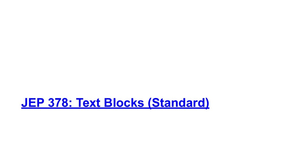 JEP 378: Text Blocks (Standard)