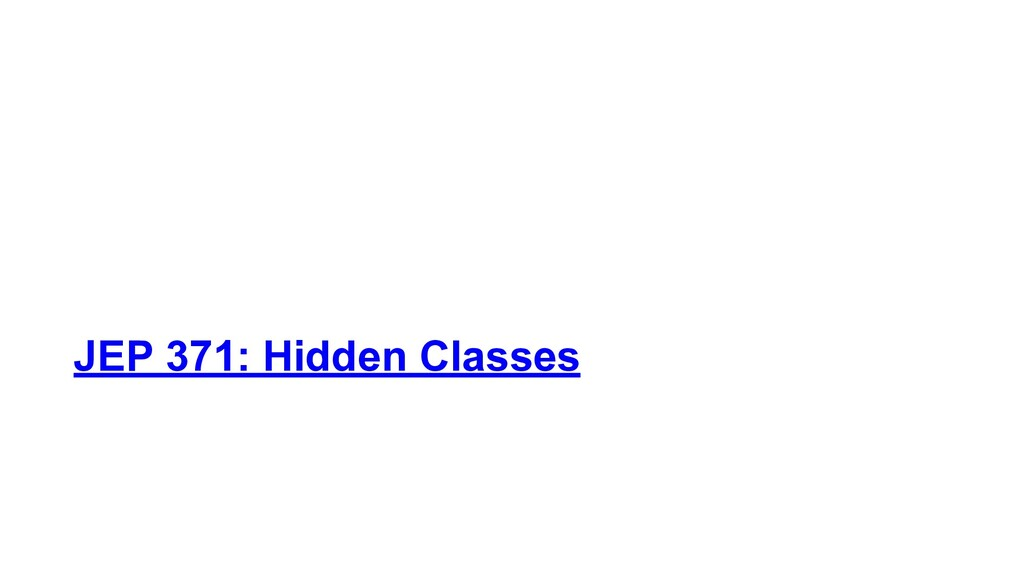 JEP 371: Hidden Classes