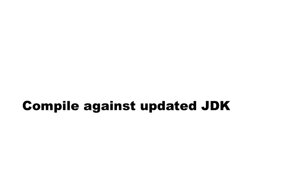 Compile against updated JDK