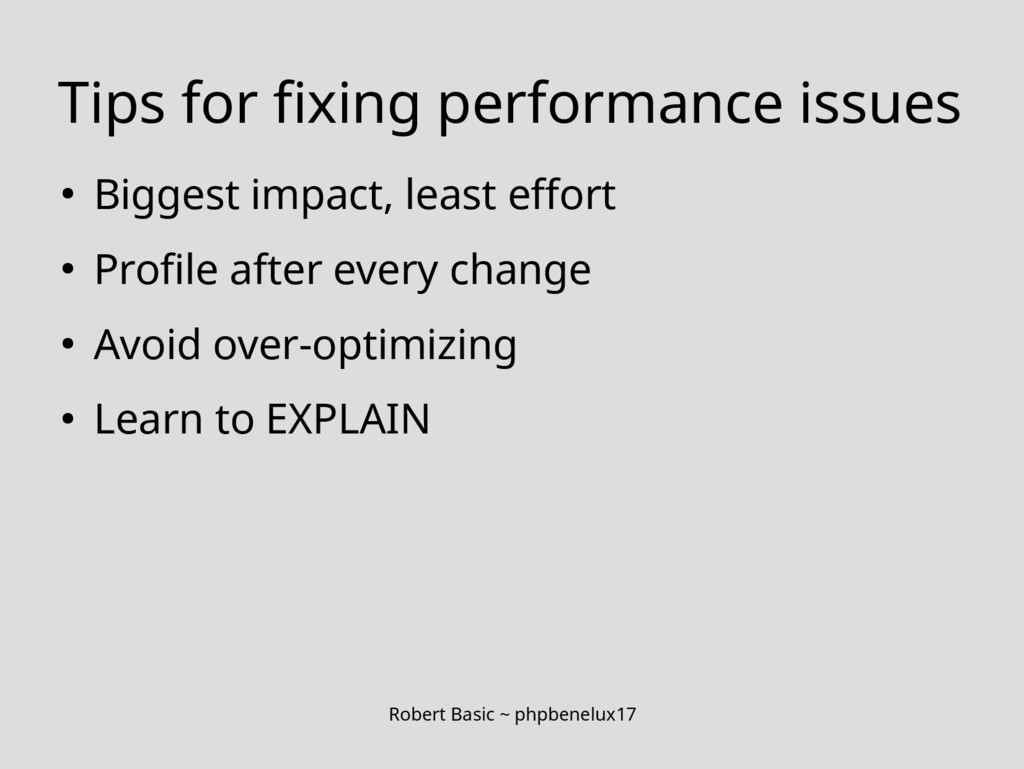 Robert Basic ~ phpbenelux17 Tips for fixing per...