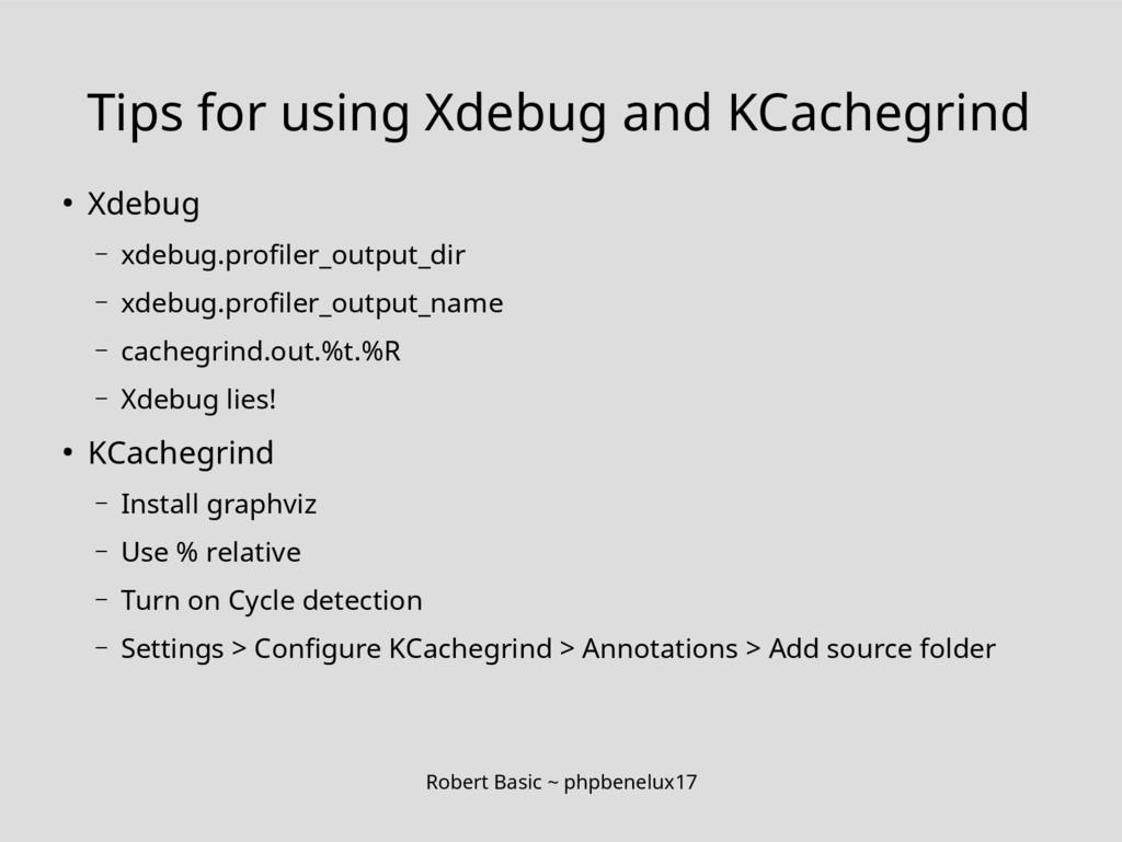 Robert Basic ~ phpbenelux17 Tips for using Xdeb...