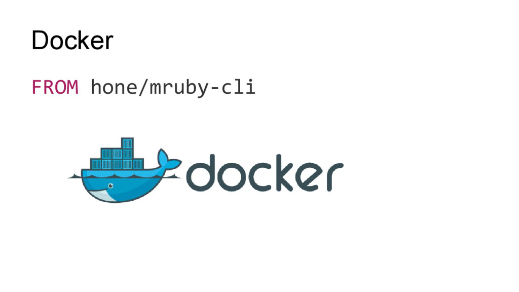 Docker FROM hone/mruby-cli