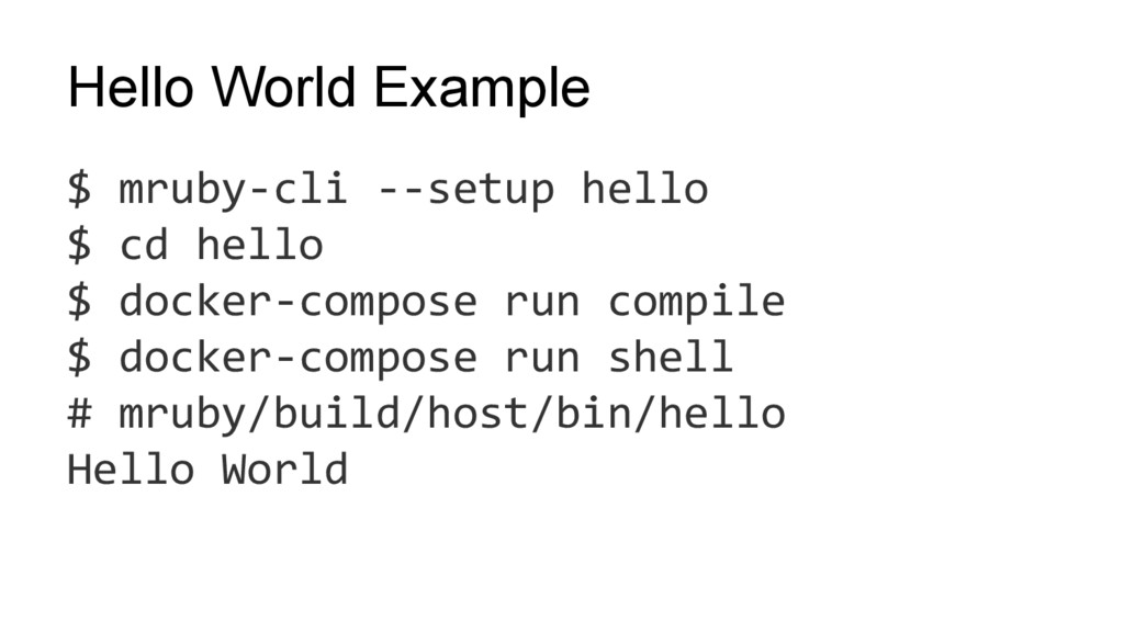Hello World Example $ mruby-cli --setup hello $...