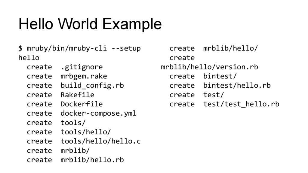 Hello World Example $ mruby/bin/mruby-cli --set...