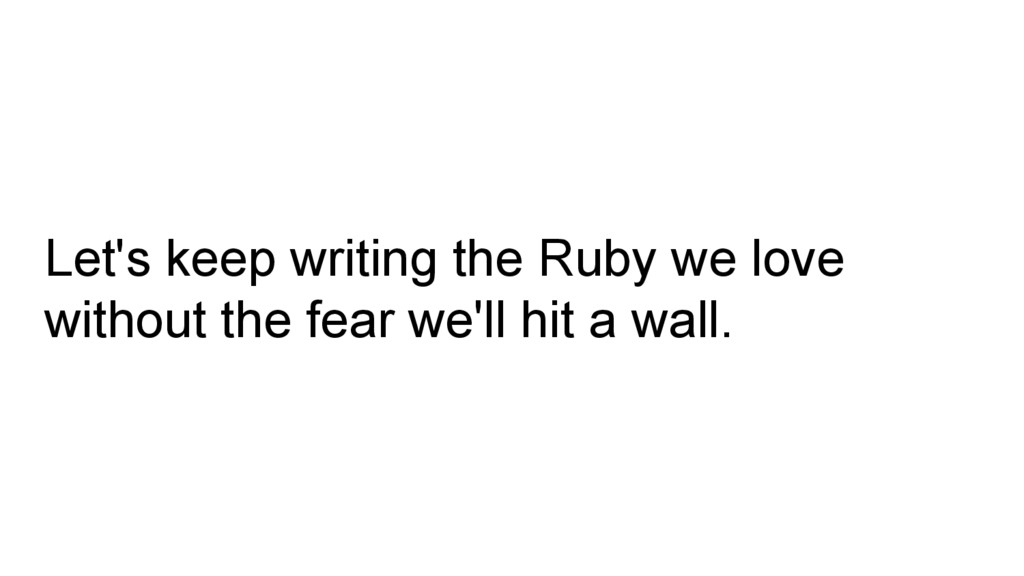Let's keep writing the Ruby we love without the...