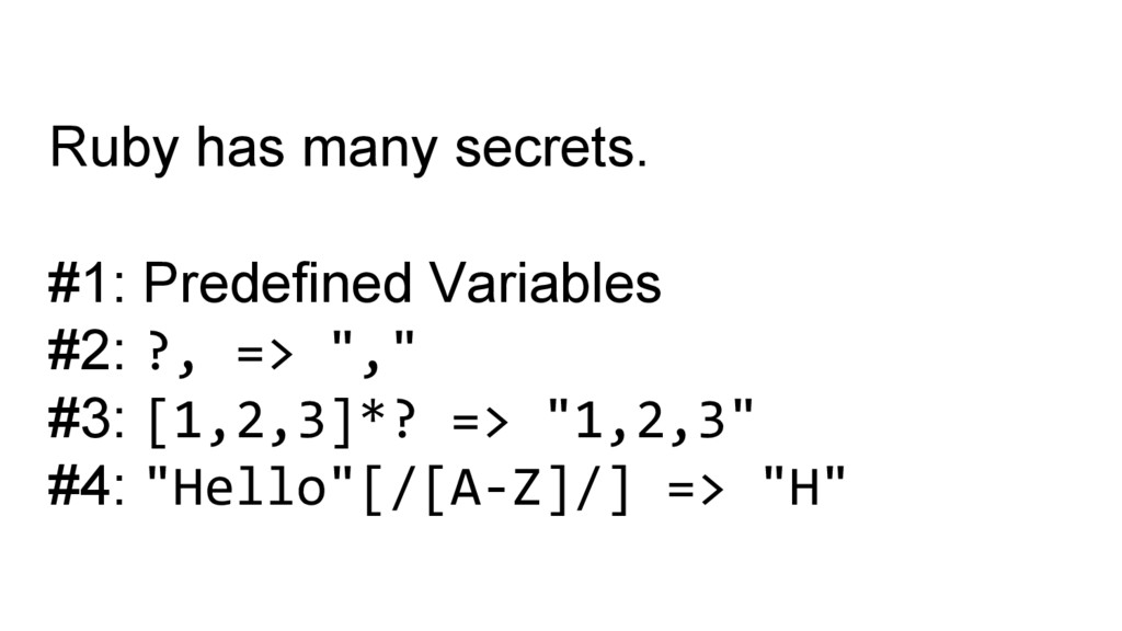 Ruby has many secrets. #1: Predefined Variables...
