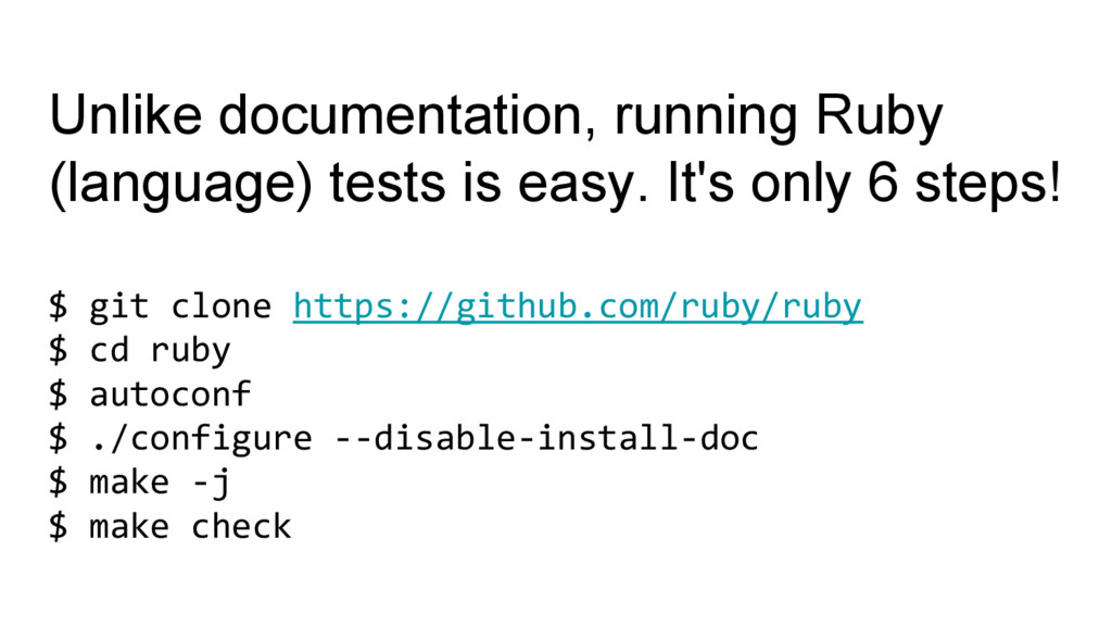 Unlike documentation, running Ruby (language) t...