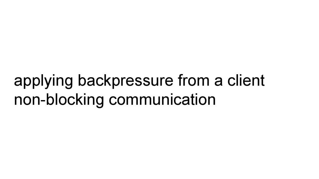 applying backpressure from a client non-blockin...