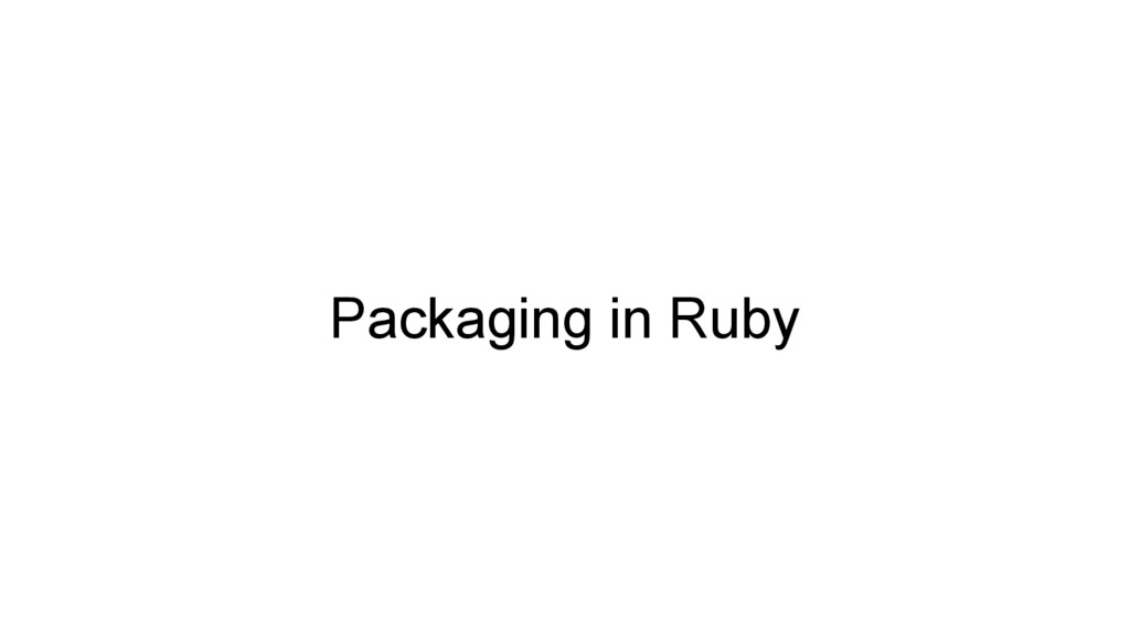 Packaging in Ruby
