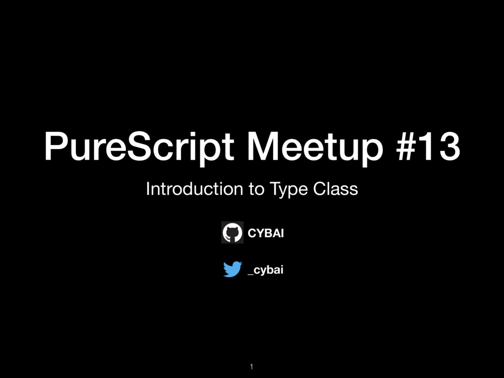 PureScript Meetup #13 Introduction to Type Clas...