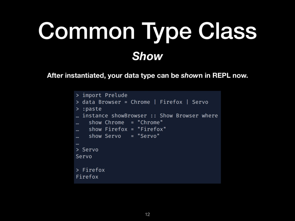 Common Type Class 12 Show After instantiated, y...