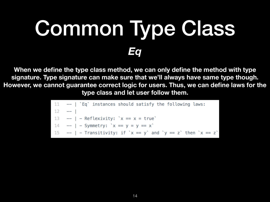 Common Type Class 14 Eq When we define the type ...