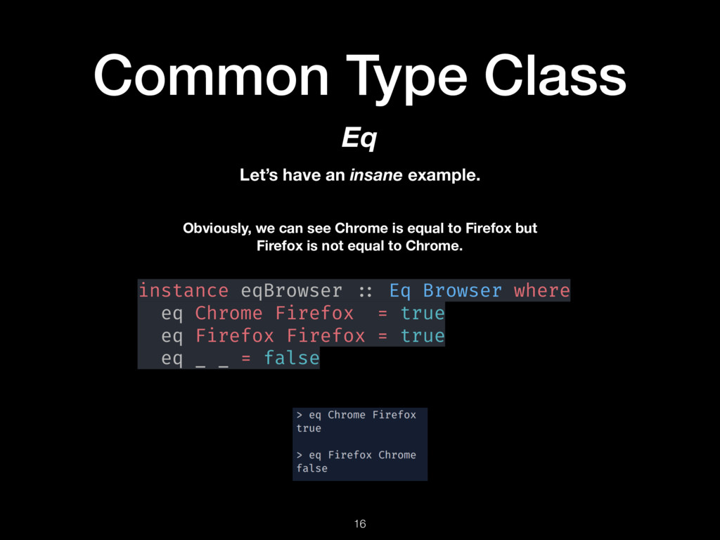 Common Type Class 16 Eq Let's have an insane ex...