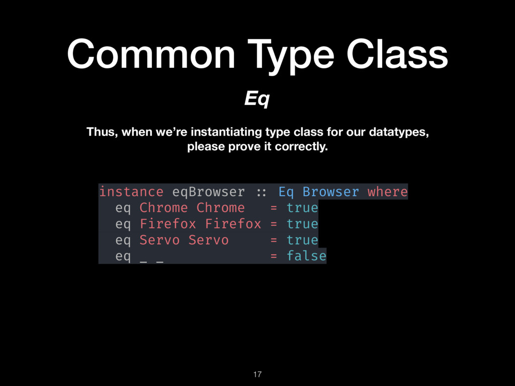 Common Type Class 17 Eq Thus, when we're instan...