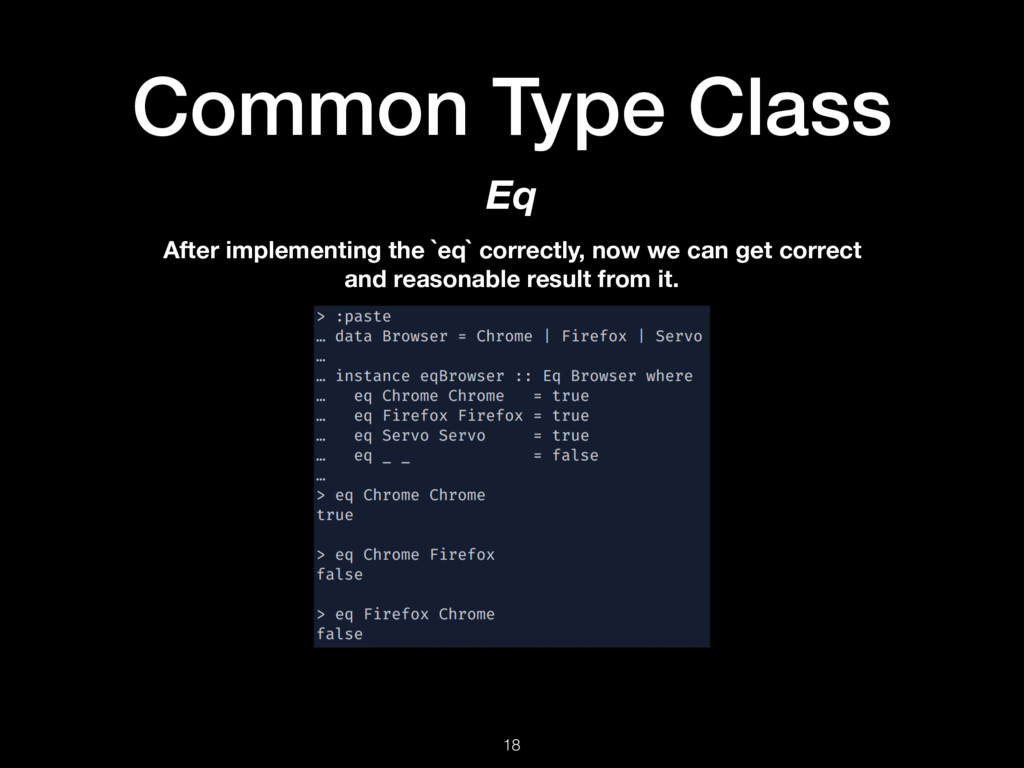 Common Type Class 18 Eq After implementing the ...