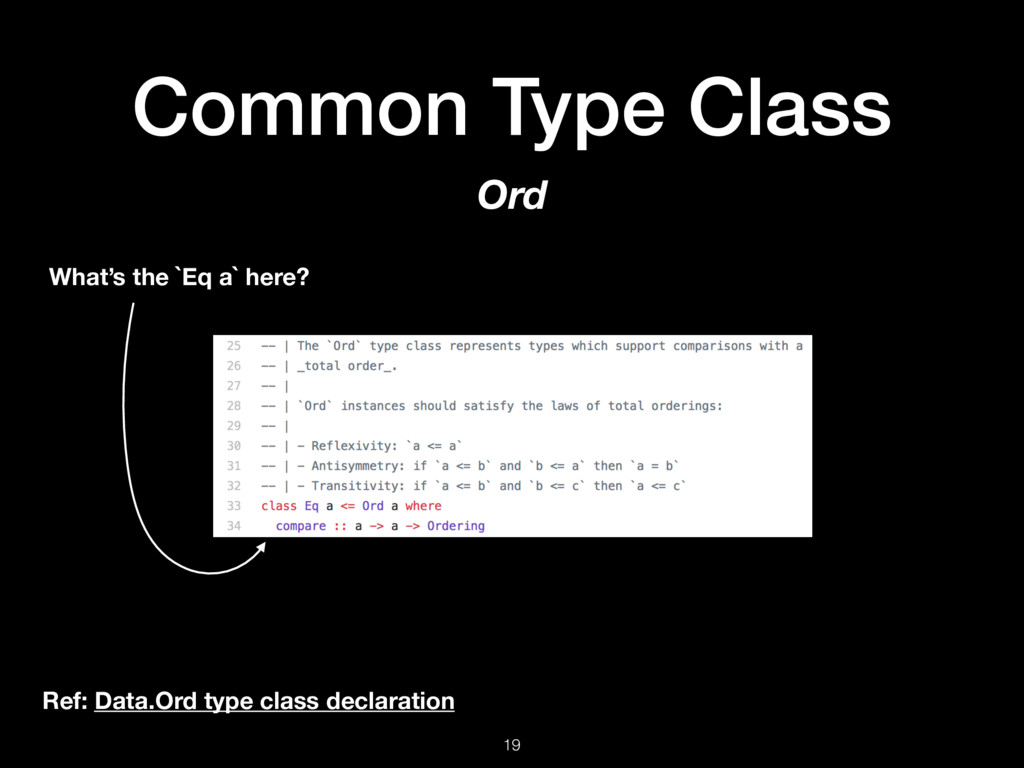 Common Type Class 19 Ord Ref: Data.Ord type cla...