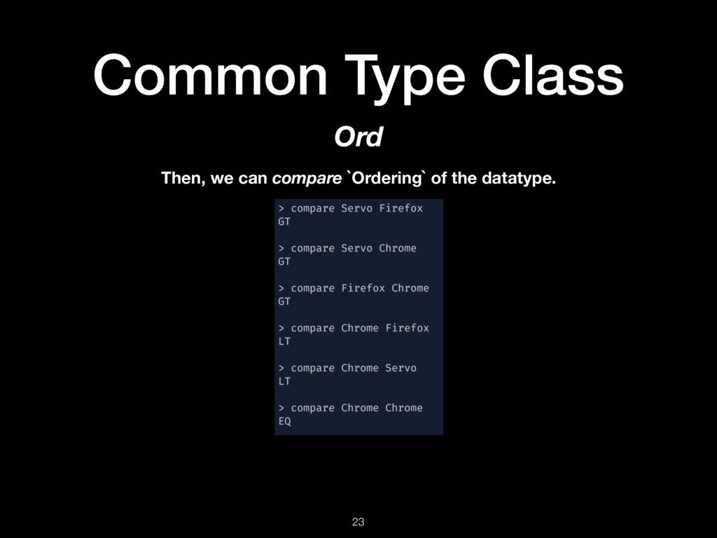 Common Type Class 23 Ord Then, we can compare `...