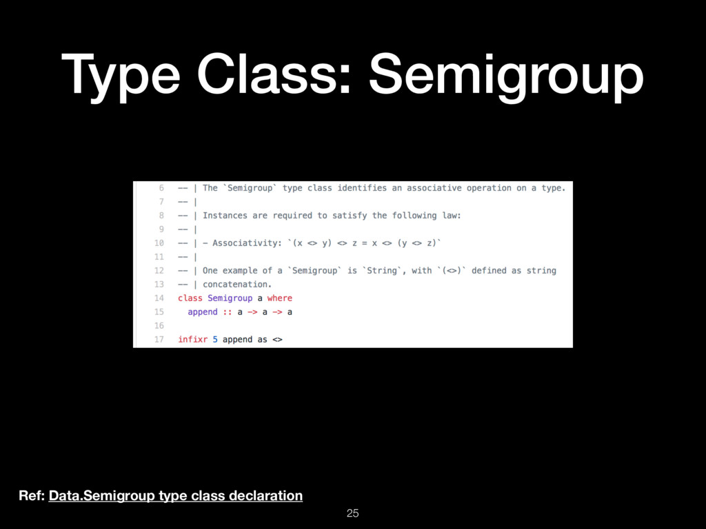 Type Class: Semigroup 25 Ref: Data.Semigroup ty...