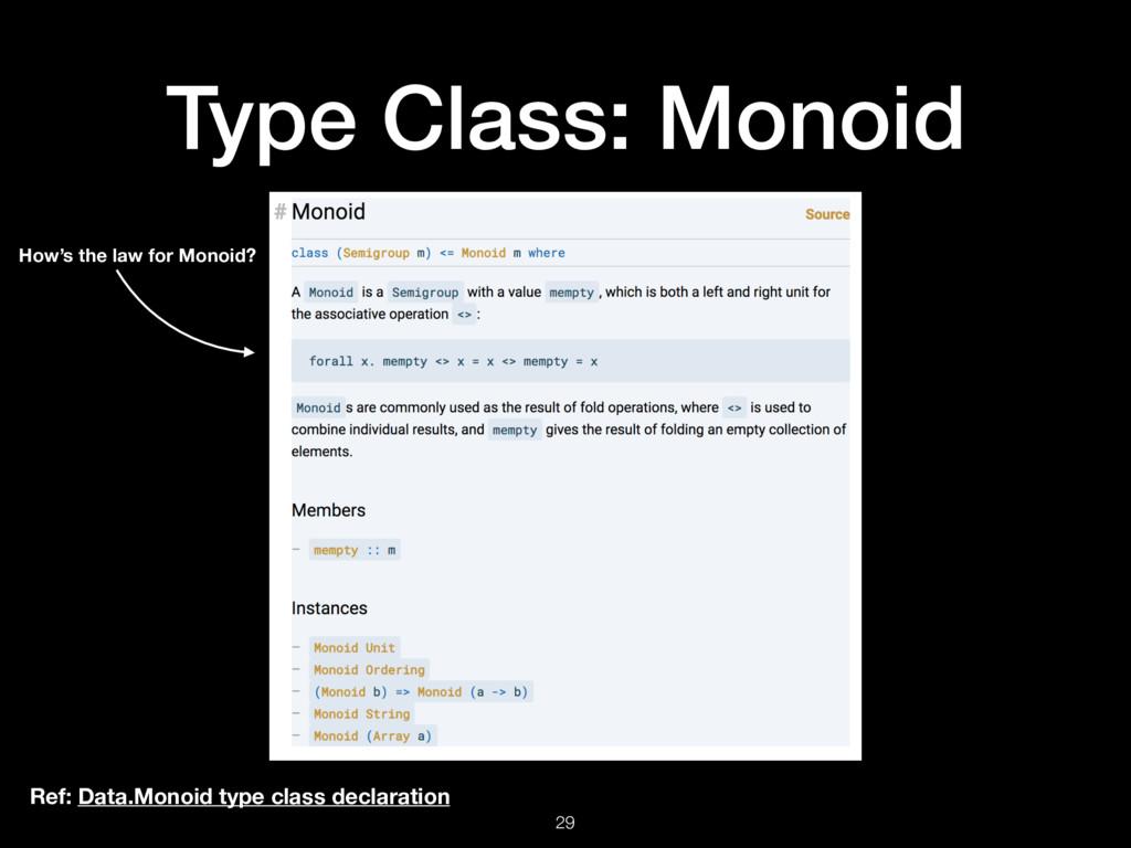 Type Class: Monoid 29 Ref: Data.Monoid type cla...
