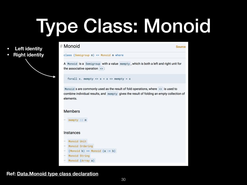 Type Class: Monoid 30 Ref: Data.Monoid type cla...