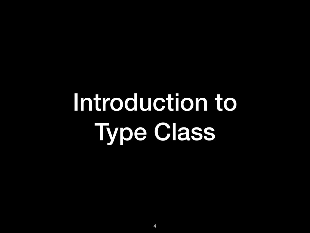 Introduction to Type Class 4