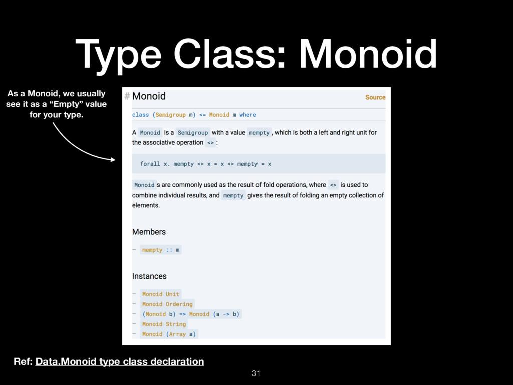 Type Class: Monoid 31 Ref: Data.Monoid type cla...